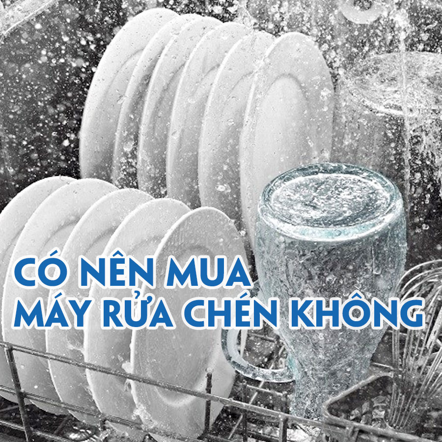 co-nen-mua-may-rua-chen-khong